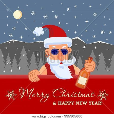 Bad Santa Claus With Bottle Of Booze. Merry Christmas And Happy New Year Holiday Greeting Card