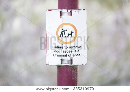 Dog Faeces Failure To Remove Is A Criminal Offence Sign