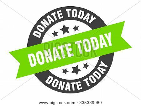 Donate Today Sign. Donate Today Black-green Round Ribbon Sticker