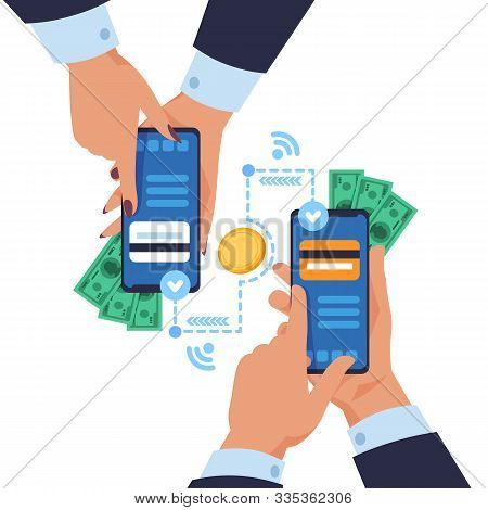Mobile Money Transfer. Cartoon Hands Holding Smartphones And Sending Wireless Payment. Vector Concep