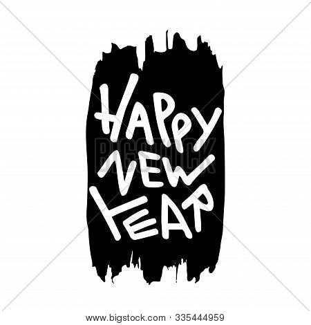 Happy New Year - Hand-written Lettering Quote On Top Of Vertical Ink Brush Stroke.  Modern Calligrap