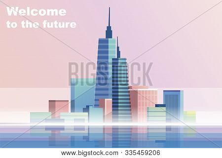 Welcome To The Future. Vector Illustration Travelling And Holidays To Future Town. Travel And Touris