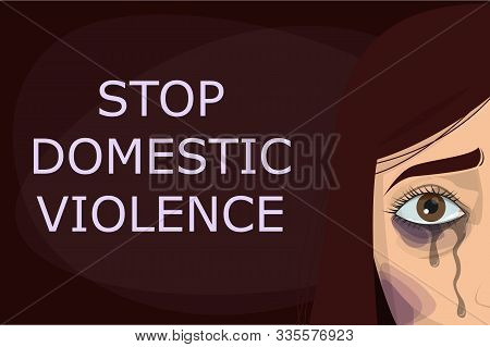 Stop Domestic Violence Poster. Abuse And Agression In Family, Woman Crying, Purple Bruise On The Fac