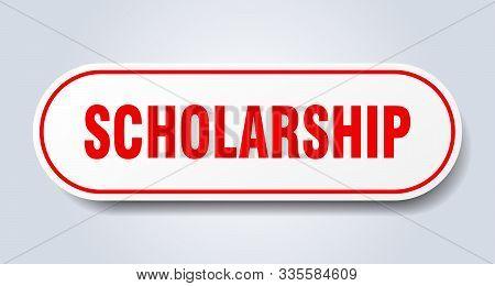 Scholarship Sign. Scholarship Rounded Red Sticker. Scholarship