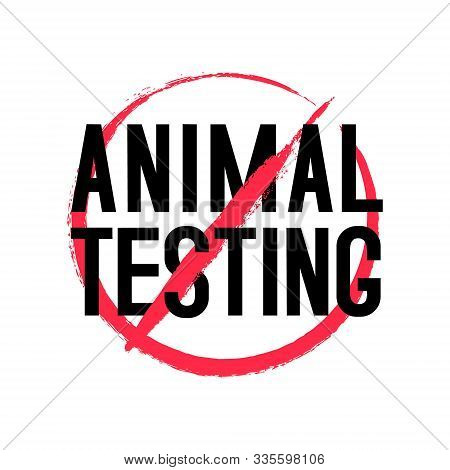 No To Animal Testing Sign. Vector Cruelty Free Badge.