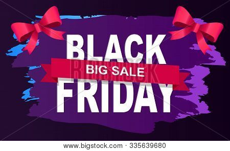 Promotional Banner For Black Friday Sale. Ribbon Bows And Text Sample For Shops Discounts. Offers An