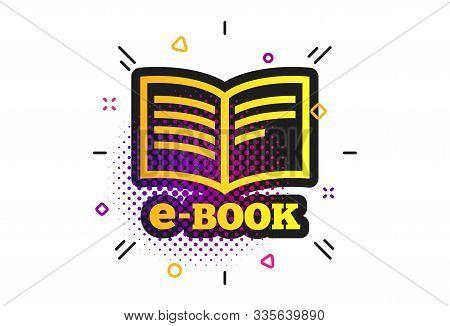E-book Sign Icon. Halftone Dots Pattern. Electronic Book Symbol. Ebook Reader Device. Classic Flat E