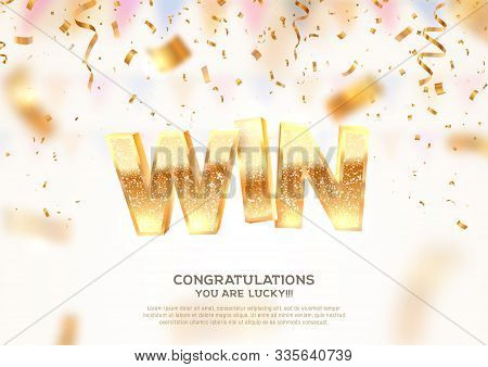 Celebration Of Win On Falling Down Confetti Background. Winning Vector Illustration With Blur Motion
