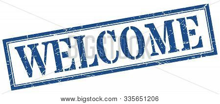 Welcome Stamp. Welcome Square Grunge Sign. Welcome