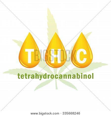Thc Oil Tetrahydrocannabinol Drop And Cannabis Leaf Vector Illustration Eps10