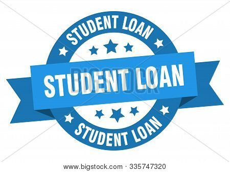 Student Loan Ribbon. Student Loan Round Blue Sign. Student Loan