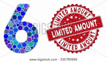 Collage 6 Digit And Rubber Stamp Seal With Limited Amount Caption. Mosaic Vector Is Formed From 6 Di