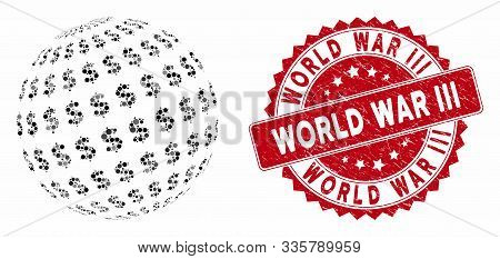 Mosaic Dollar Abstract Sphere And Corroded Stamp Seal With World War Iii Phrase. Mosaic Vector Is Cr