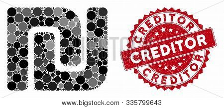 Collage Israeli Shekel And Distressed Stamp Seal With Creditor Phrase. Mosaic Vector Is Designed Wit