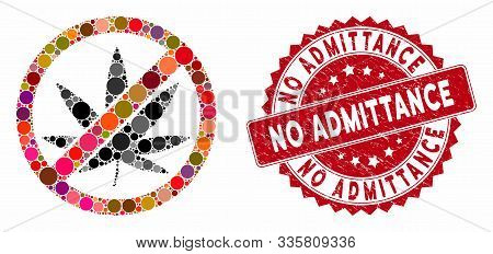 Mosaic Stop Cannabis And Grunge Stamp Seal With No Admittance Caption. Mosaic Vector Is Created With