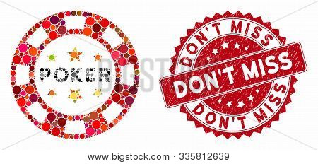 Mosaic Poker Casino Chip And Grunge Stamp Watermark With Dont Miss Text. Mosaic Vector Is Formed Wit