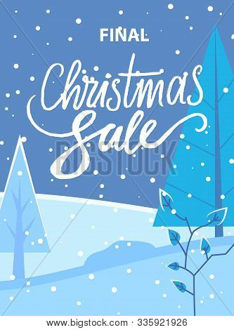 Final Christmas Sale Poster With Discounts And Offers For Shoppers. Winter Landscape With Snowfall A