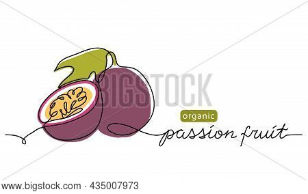 Passion Fruit, Maracuya Simple Color Vector Illustration. One Line Art Drawing With Lettering Organi