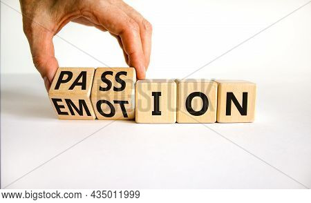 Passion Or Emotion Symbol. Businessman Turns Wooden Cubes And Changes The Word 'emotion' To 'passion