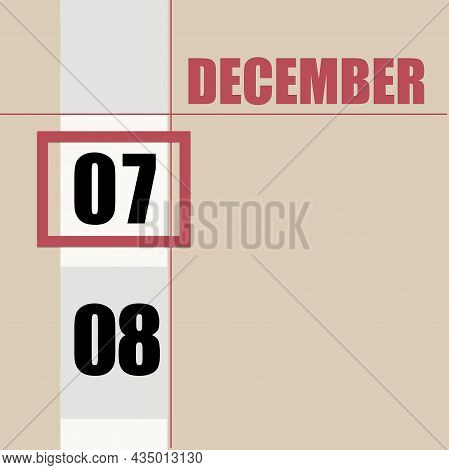 December 7. 7th Day Of Month, Calendar Date.beige Background With White Stripe And Red Square, With