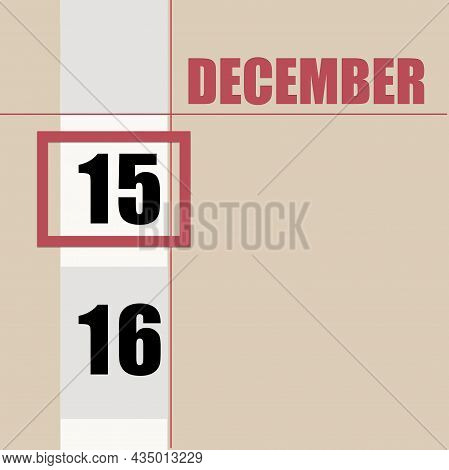 December 15. 15th Day Of Month, Calendar Date.beige Background With White Stripe And Red Square, Wit