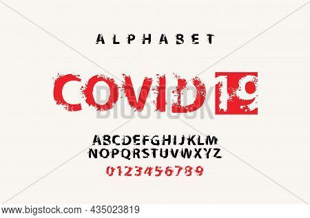 Covid 19 Lettering In Scary Bloody Letters With Blots. Vector Set Of Alphabet Letters And Numbers Wr
