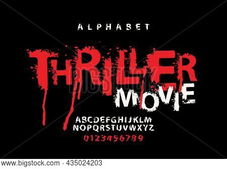 Thriller Movie Lettering In Abstract Scary Letters. Vector Set Of Alphabet Letters And Numbers Writt