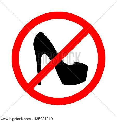 Warning Banner No High Heels. Not Allowed Stiletto Shoes. Ban High Heels Sign Isolated On White Back