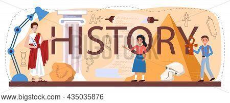 History Typographic Header. History School Subject, Knowledge