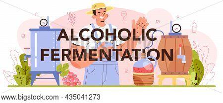 Alcoholic Fermentation Typographic Header. Wine Production. Alcohol Drink