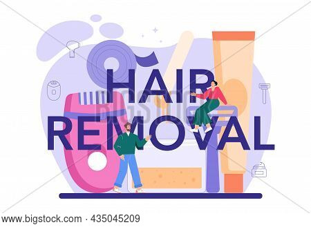 Hair Removal Typographic Header. Depilation And Epilation.
