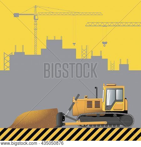 Bulldozer. Construction Machinery On The Background Of A Building Under Construction.