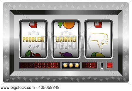 Problem Gambling, Labeled Poker Machine Reels With Thumb Down Symbol. Symbolic For Pathological Gamb