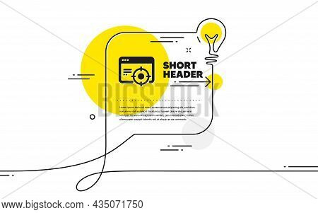 Seo Icon. Continuous Line Idea Chat Bubble Banner. Web Targeting Sign. Traffic Management Symbol. Se