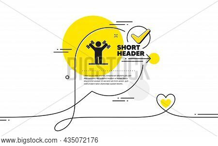 Man With Dumbbells Icon. Continuous Line Check Mark Chat Bubble. Workout Equipment Sign. Gym Fit Sym