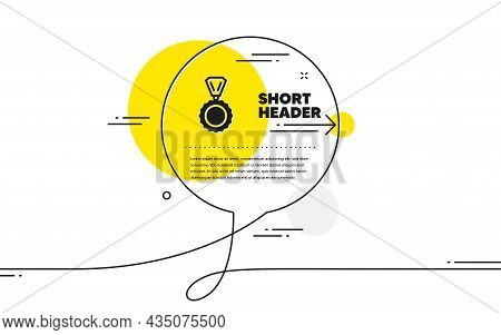 Award Medal Icon. Continuous Line Chat Bubble Banner. Winner Achievement Symbol. Glory Or Honor Sign