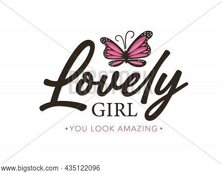 Lovely Girl Text And Pink Butterfly Vector Illustration Design For Fashion Graphics, T Shirt Prints,