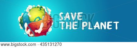 Save Planet Banner With Earth Globe With Dry Part After Global Warming. Vector Poster Of Environment