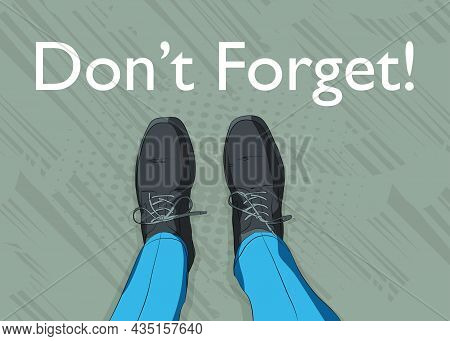 Comic Book Illustrated Vector Image Of Legs In Boots On Don't Forget Word. Feet Shoes Walking.