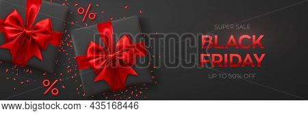 Black Friday Super Sale. Realistic Gifts Boxes With Red Bows. Dark Background With Present Boxes And