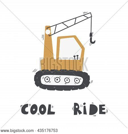 Cute Cartoon Skid-steer With Lettering - Cool Ride. Vector Hand-drawn Color Children's Illustration,