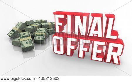 Final Offer Money Pile Last Chance Opportunity Deal Words 3d Illustration