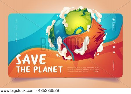 Save The Planet Cartoon Landing Page, Earth Globe Surface With Mountains, Oceans And Clouds. Environ