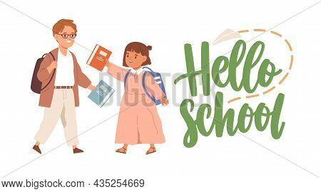 Happy Kids With Books And Bags, Hello School Lettering. Girl And Boy, Couple Of Smiling Children. Ju