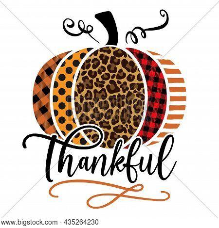 Thankful - Religion Quote Thanksgiving Day Or Harvest Handwritten Word, Lettering Message. Handwritt