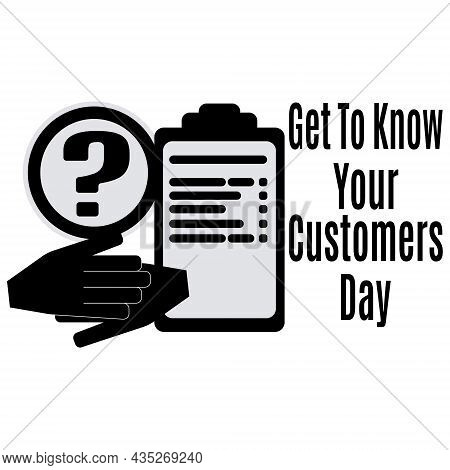 Get To Know Your Customers Day, Idea For Poster, Banner, Flyer Or Postcard Vector Illustration