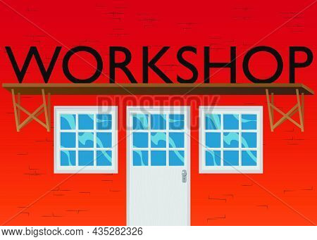 Workshop Text With Front Door Background. Bar, Cafe Or Drink Establishment Front With Poster.