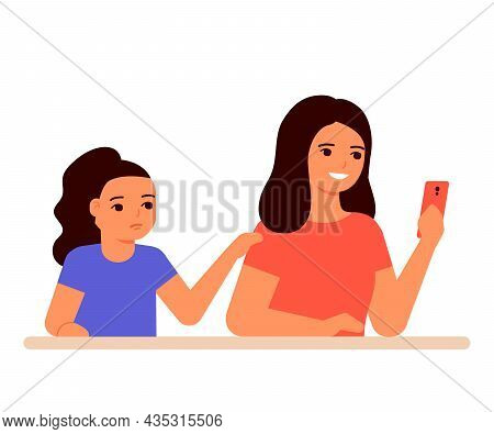 Interested Mother Using In Smartphone And Ignore Child Girl. Sad Daughter Asks For Attention To Hers
