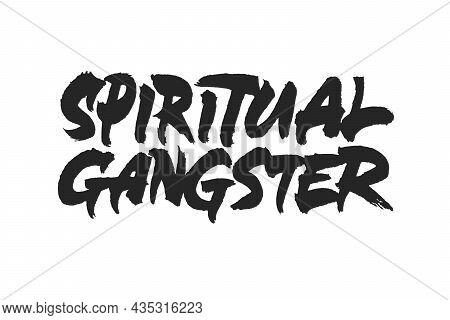 Spiritual Gangster Vector Lettering Design. Hand Drawn Typographic Artwork