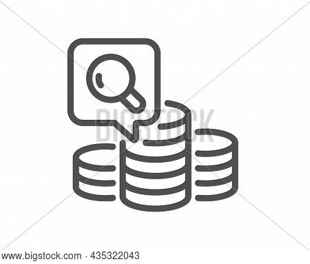 Inspect Line Icon. Budget Accounting Sign. Search Money Symbol. Quality Design Element. Line Style I